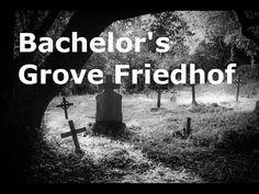 Urbane Legenden - Bachelor's Grove Friedhof - YouTube