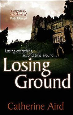 Losing Ground. A Sloan & Crosby mystery by Catherine Aird