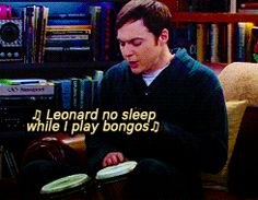 ♫Hello Leonard, do you like my bongos? Bet you didn't know that I had bongos.♫ gif