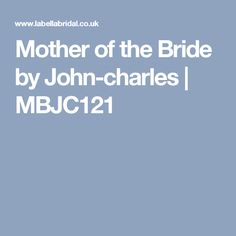 Mother of the Bride by John-charles | MBJC121