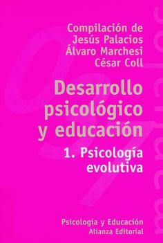 Desarrollo psicológico y educación http://kmelot.biblioteca.udc.es/record=b1452413~S12*gag