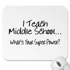 I Teach Middle School Whats Your Super Power Mouse Pads from Zazzle.com