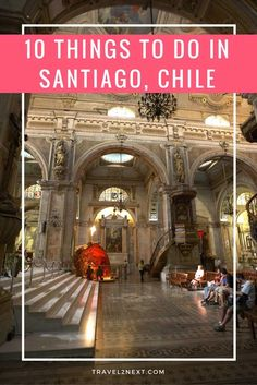 things to do in santiago chile 10 things to do in Santiago Chile