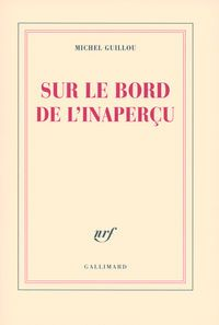 ebook and paperback/hardcover - Sur le bord de l'inaperçu - Michel Guillou