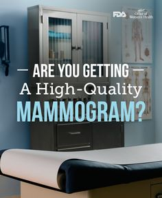 Make sure that your mammography facility is certified. Certification ensures that your mammogram is high-quality enough to detect breast cancer in its earliest, most treatable stages. Click to use our database to find a certified facility in your area.
