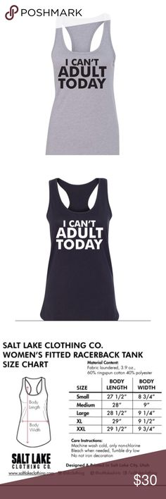 """I Can't Adult Today tank The cute lightweight muscle tops read """"I Can't Adult Today."""" 40% polyester, 60% cotton. Made in Indonesia. Available sizes: 1 Black Small, 1 Grey Small, 1 Grey Medium, 1 Grey Large!  Please ask for separate listing15% off All bundles of 2+ itemsI Try to ship within 48hrsNO Trades/NO PPPrice Firm Salt Lake Clothing Tops Tank Tops"""