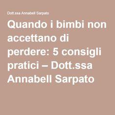 Quando i bimbi non accettano di perdere: 5 consigli pratici – Dott.ssa Annabell Sarpato