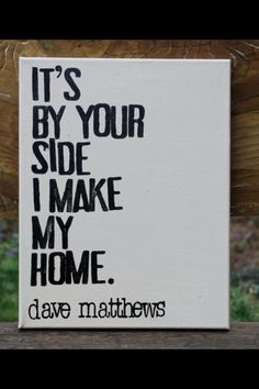 Not a huge DMB fan but I really like this lyric
