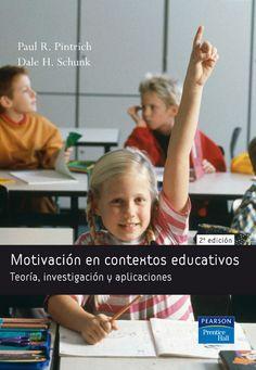 MOTIVACIÓN EN CONTEXTOS EDUCATIVOS 2 ED Teoría, investigación y aplicaciones Autores: Dale H. Schunck y Paul R. Pintrich   Editorial: Pearson  Edición: 2 ISBN: 9788420542287 ISBN ebook: 9788483228500 Páginas: 416 Área: Ciencias Sociales y Educación Sección: Educación  http://www.ingebook.com/ib/NPcd/IB_BooksVis?cod_primaria=1000187&codigo_libro=4790
