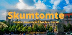 Skumtomte is an online resource for learning all about Sweden, Swedish and Swedes – Sweet! A freely available website full of everything you need to know about Sweden. Learn Swedish, About Sweden, Check It Out, Just Go, Articles, Journey, Community, Motivation, Website