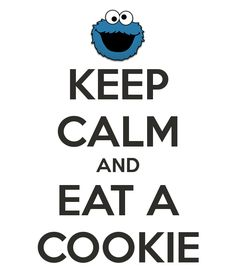KEEP CALM AND EAT COOKIES. Another original poster design created with the Keep Calm-o-matic. Buy this design or create your own original Keep Calm design now. Keep Calm Posters, Keep Calm Quotes, Kundalini Yoga, Yin Yoga, Keep Calm And Love, My Love, Keep Clam, Keep Calm Signs, Keep Calm Funny