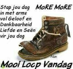 Good Morning Inspirational Quotes, Good Morning Quotes, Lekker Dag, Afrikaanse Quotes, Goeie Nag, Goeie More, Christian Messages, Good Morning Wishes, Morning Messages