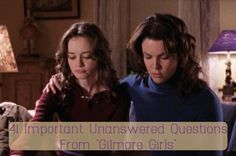 "41 Important Unanswered Questions From ""Gilmore Girls"""