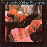 Eric Clapton CD Timepieces The Best of Eric Clapton