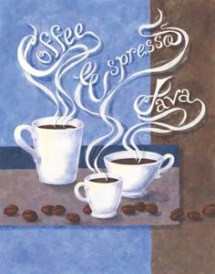 Coffee I Artist: Terri Johnson Coffee Cup Crafts, Coffee Cup Art, Coffee And Espresso Maker, Coffee Poster, Cafe Logo, I Love Coffee, My Coffee, Coffee Break, Morning Coffee