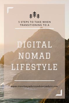 5 Steps to Take When Transitioning to a Digital Nomad Lifestyle Travel Jobs, Work Travel, Travel Careers, Travel Hacks, Travel Advice, Travel Ideas, Digital Jobs, Blog Logo, Traveling By Yourself