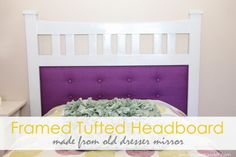 Framed Tufted Headboard (made from dresser mirror) | Make It and Love It