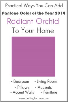 Pantone Color of the Year 2014 Radiant Orchid is going to be a trend in 2014 - see some beautiful ways you can add it to your home!
