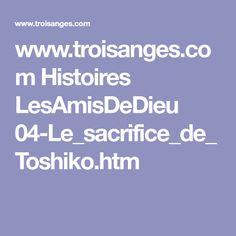 www.troisanges.com Histoires LesAmisDeDieu 04-Le_sacrifice_de_Toshiko.htm