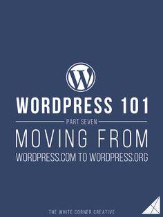 Wordpress 101 Part 7 Moving From Wordpress.com to Wordpress.org