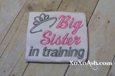 Big Sister in Training--Sibling shirt--expecting--Embroidered shirt or onesie
