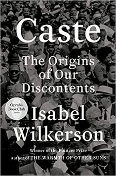 The hierarchy of caste is not about feelings or morality. It is about power-- which groups have it and which do not. Wilkerson explores how America today and throughout its history has been shaped by a hidden caste system, a rigid hierarchy of human rankings. Linking the caste systems of America, India, and Nazi Germany, Wilkerson explores eight pillars that underlie caste systems...