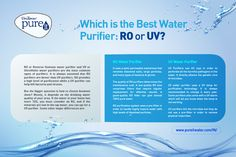 RO or Reverse Osmosis water purifier and UV or UltraViolet water purifiers are the most common types of purifiers. It is always assumed that RO purifiers are better than UV purifiers. RO provides a high level of purification while a UV purifier can help kill bacteria and viruses. Ro Water Purifier, Reverse Osmosis Water, Water Filter, High Level, Ultra Violet, Infographics, Filters, How To Remove, Good Things