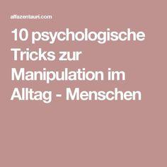10 psychologische Tricks zur Manipulation im Alltag – Menschen – #Alltag #Manipulation #Menschen #psychologische #tricks #zur