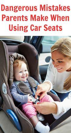 Dangerous Mistakes Parents Make When Using Car Seats