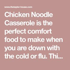 Chicken Noodle Casserole is the perfect comfort food to make when you are down with the cold or flu. This recipe freezes well too, so you can make it ahead