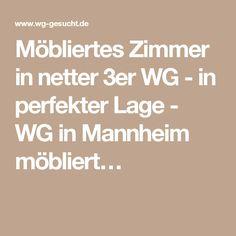 Möbliertes Zimmer in netter 3er WG - in perfekter Lage - WG in Mannheim möbliert…