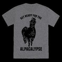 The end is near! The cute, fluffy quadrupedal end is near! Lighten up the end of days with this pun themed alpaca design.