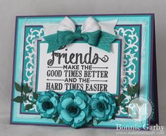 Make Time To Craft: Friends Make the Good Times Better...