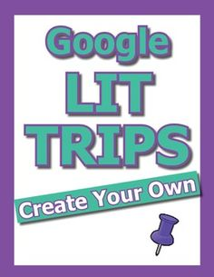 Google Lit Trips are fun storyboards that students place on to geographic…
