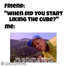I mean pretty much. Also, follow cubesmpmemes on Instagram, best Cube memes I've seen!