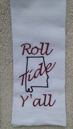 Roll Tide Y'all flour sack towel, customized flour sack towel, Southern sayings, Alabama Crimson Tide by ErinsSewMeAllOver on Etsy