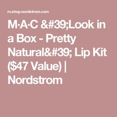 M·A·C 'Look in a Box - Pretty Natural' Lip Kit ($47 Value) | Nordstrom