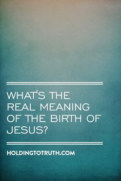 As believers, do we realize all that the birth of Jesus means to us. It's much more than an event of history. It's a reality for us to appreciate, experience and enjoy...and share with others.