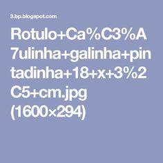 Rotulo+Ca%C3%A7ulinha+galinha+pintadinha+18+x+3%2C5+cm.jpg (1600×294)