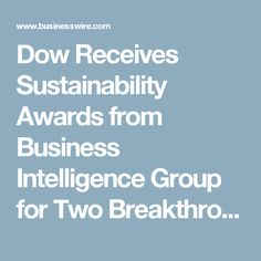 Dow Receives Sustainability Awards from Business Intelligence Group for Two Breakthrough Innovations | Business Wire