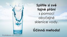 Splňte si své přání s pomocí sklenice vody
