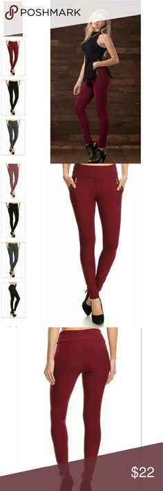 Treggings leggings Solid full length leggings. fitted style with a banded high waist and zipper pockets. 92% polyester and 8% spandex. colors available, Burgundy, black and grey Pants Leggings