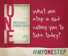 What ONE step is God calling you to take today?