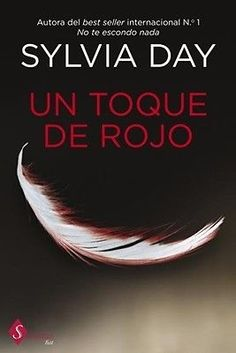 Bookaholic of Romantics Novels: Un toque rojo, Sylvia Day Sylvia Day, I Love Reading, Love Book, Megan Maxwell Libros, Daughter Of Smoke And Bone, Book And Magazine, Writing Prompts, Wonders Of The World, New Books