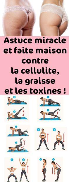 Astuce miracle et faite maison contre la cellulite, la graisse et les toxines !
