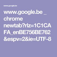 www.google.be _ chrome newtab?rlz=1C1CAFA_enBE756BE762&espv=2&ie=UTF-8