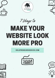 Just because you're designing your own website, doesn't mean it can't look  professional! Here's a few tips that will put your site above the rest.
