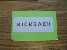 Kickback!  Love this...kids earn 16 minutes to kickback on Fridays...student lose 2 minutes/letter crossed out!