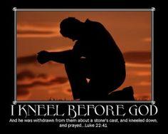 Kneel down to Him in prayer,