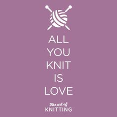 All you knit is love Knitting Daily, Knitting Quotes, Knitting Humor, Crochet Humor, Knitting Projects, Hand Knitting, Knitting Patterns, Knit Crochet, Jokes Quotes